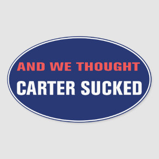 And We Thought Carter Sucked Sticker