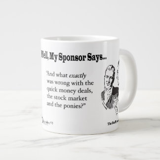 And what exactly was wrong with the quick money... large coffee mug