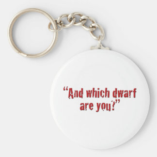 """And which dwarf are you?"" Keychain"