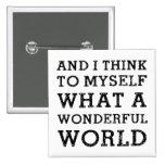 And Wonderful World Pinback Button