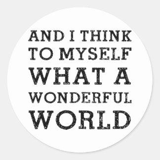 And Wonderful World Round Stickers