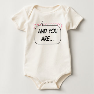 And You Are... Baby Bodysuit