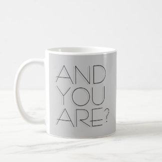 And You Are? mug