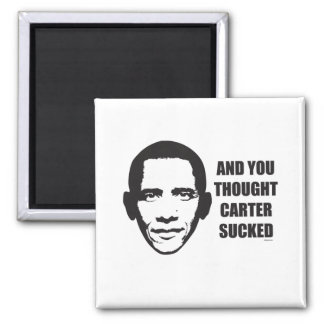 And You Thought Carter Sucked 2 Inch Square Magnet