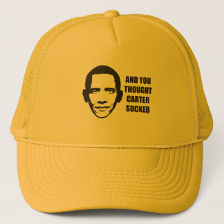 And You Thought Carter Sucked Trucker Hat