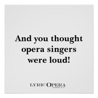 And you thought opera singers were loud! print