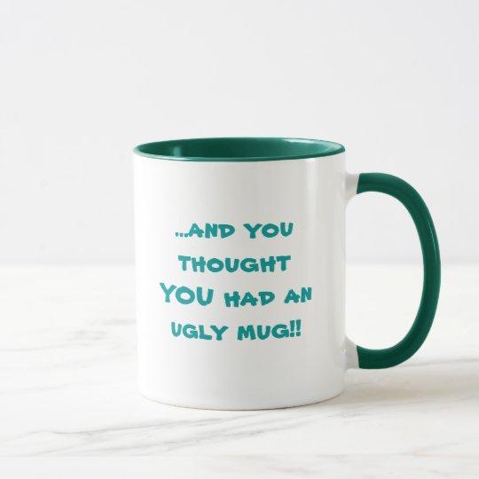 ...and you thought YOU had an ugly mug!! Mug