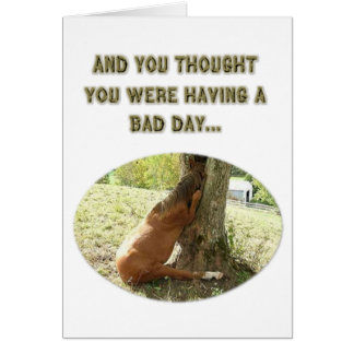 And You Thought You Were Having A Bad Day... Card