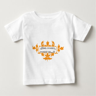 And Your Point Is Baby T-Shirt