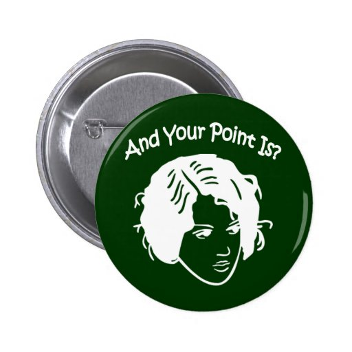 And Your Point Is? Pin