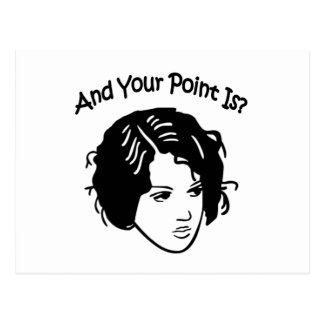 And Your Point Is? Postcard