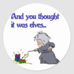 And Yout Thought it was Elves Round Stickers