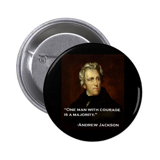 Andrew_Jackson by Sully quote on courage 2 Inch Round Button