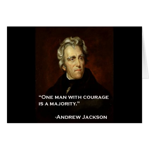 Andrew_Jackson by Sully quote on courage Card