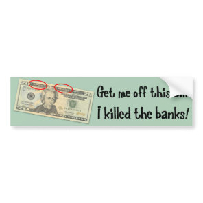 Andrew Jackson I killed the banks Bumper Sticker