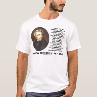 Andrew Jackson No Necessary Evils In Gov't Quote T-Shirt