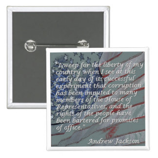 Andrew Jackson Quote - I weep for the liberty... Button