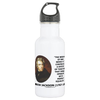 Andrew Jackson Wisdom Contrive Taxation Equality 18oz Water Bottle