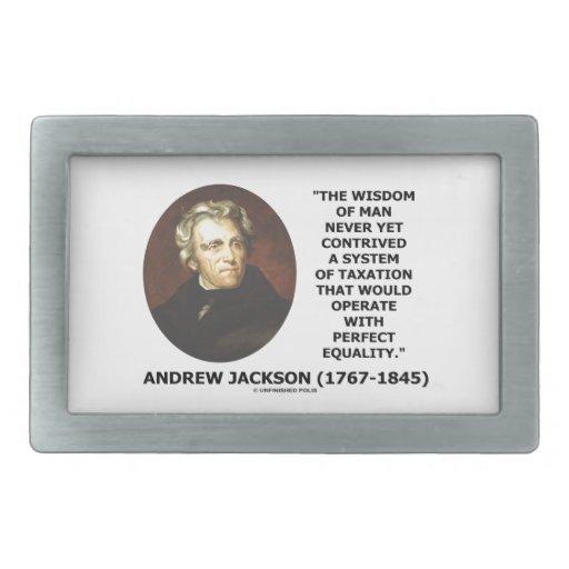 Andrew Jackson Wisdom Contrive Taxation Equality Rectangular Belt Buckle