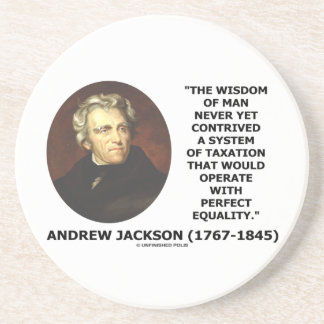 Andrew Jackson Wisdom Contrive Taxation Equality Drink Coaster