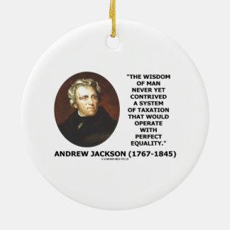 Andrew Jackson Wisdom Contrive Taxation Equality Christmas Ornament