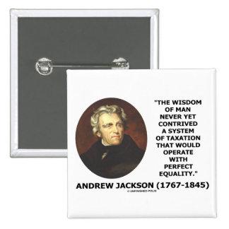 Andrew Jackson Wisdom Contrive Taxation Equality Pinback Button