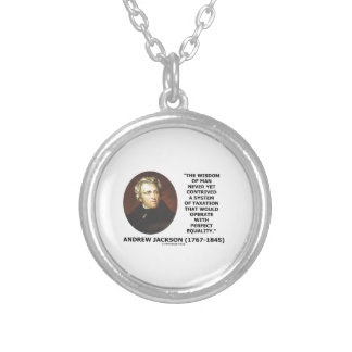 Andrew Jackson Wisdom Contrive Taxation Equality Silver Plated Necklace