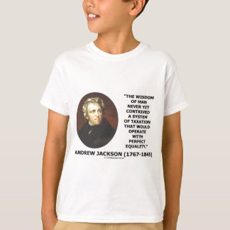 Andrew Jackson Wisdom Contrive Taxation Equality T-Shirt