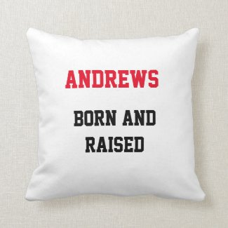 Andrews Born and Raised Throw Pillow
