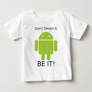 Androd Be It Baby T-Shirt