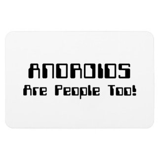 ANDROIDS Are People Too! Magnet
