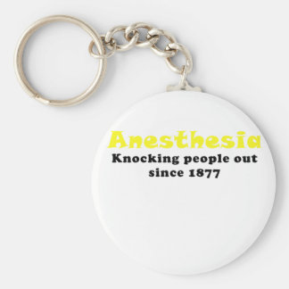 Anesthesia Knocking People Out Since 1877 Keychain