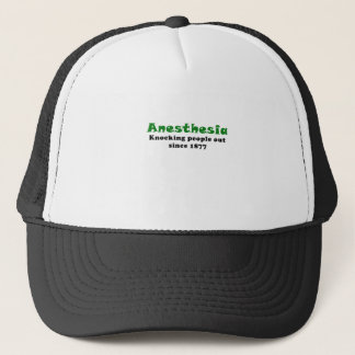Anesthesia Knocking People Out Since 1877 Trucker Hat