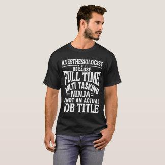 Anesthesiologist Because Ninja Isn't A Job Title T-Shirt