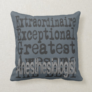 Anesthesiologist Extraordinaire Throw Pillow