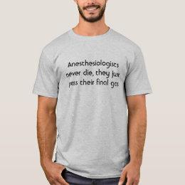 anesthesiologist joke T-Shirt