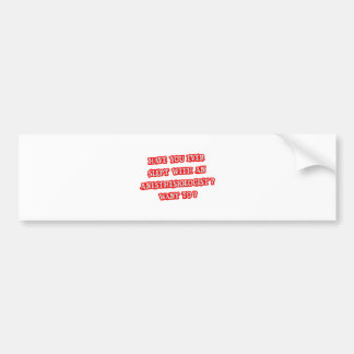 Anesthesiologist Pick-Up Line Car Bumper Sticker