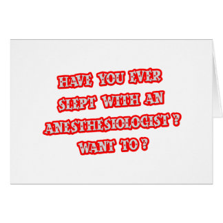 Anesthesiologist Pick-Up Line Greeting Cards