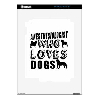 anesthesiologist Who Loves Dogs iPad 2 Skins
