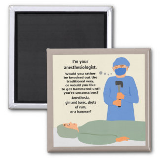 Anesthesiologist Will Get You Hammered 2 Inch Square Magnet