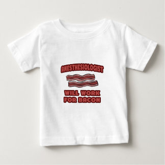 Anesthesiologist .. Will Work For Bacon Tee Shirts