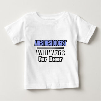 Anesthesiologist...Will Work For Beer Shirt