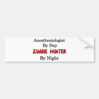 Anesthesiologist Zombie Hunter Bumper Stickers