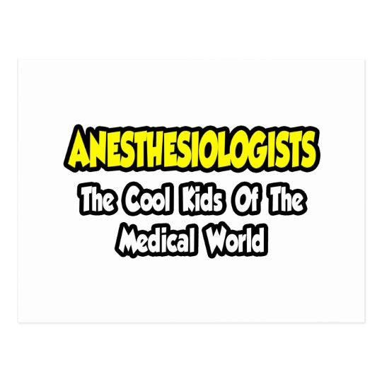 Anesthesiologists...Cool Kids of Med World Postcard