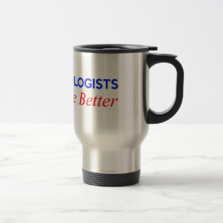 anesthesiologists make's life better travel mug