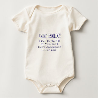 Anesthesiology .. Explain Not Understand Baby Bodysuit