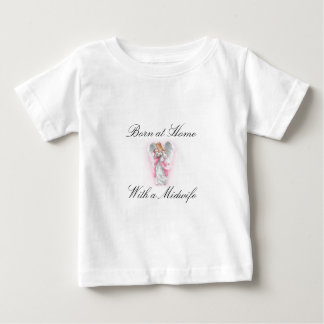 angel, Born at Home with a Midwife T-shirt