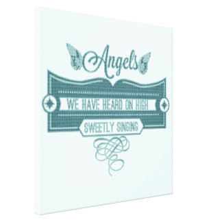 Angel we have heard on high sweetly singing gallery wrap canvas