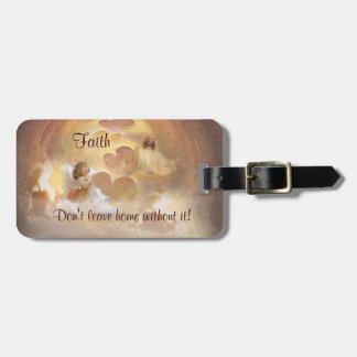 Angelic Faith - Don't Leave Home Without It Bag Tag