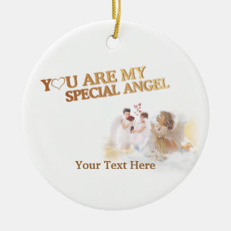 """Angelic Heavenly """"You Are My Special Angel"""" Ceramic Ornament"""